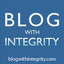 Blog With Intergrity By displaying the Blog with Integrity badge or signing the pledge, I assert that the trust of my readers and the blogging community is important to me.
